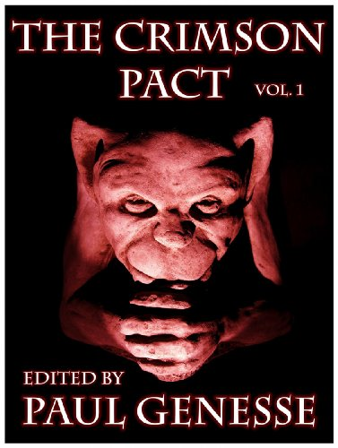 The Crimson Pact Volume One  Special Edition (The Crimson Pact Special Edition Book 1)