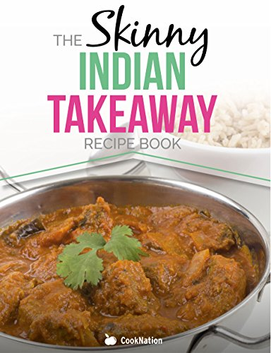 The skinny indian takeaway recipe book authentic british indian the skinny indian takeaway recipe book authentic british indian restaurant dishes under 300 400 forumfinder Images