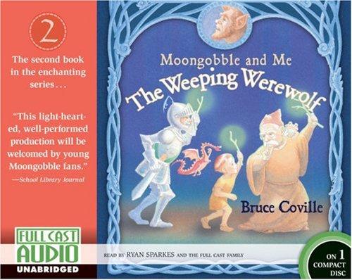 Download Moongobble & Me: The Weeping Werewolf (UNABRIDGED) (Moongobble and Me) ebook