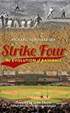 img - for Strike Four: The Evolution of Baseball book / textbook / text book