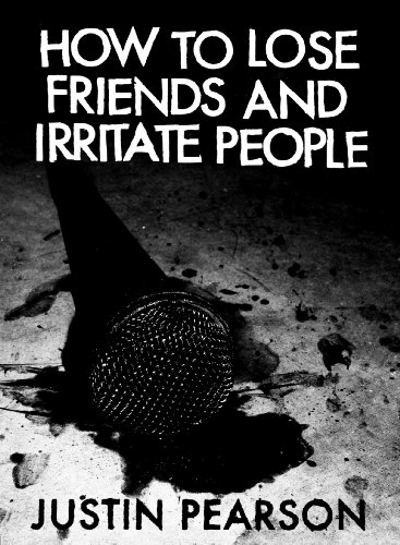 (How To Lose Friends And Irritate People)