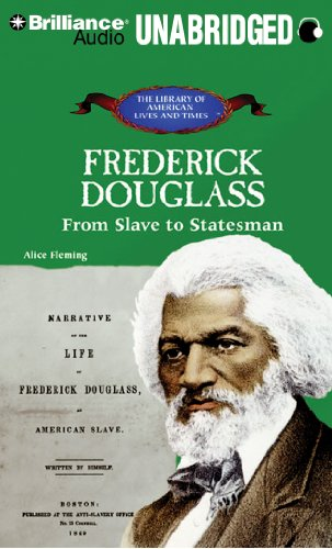Frederick Douglass: From Slave to Statesman (The Library of American Lives and Times Series) by Brilliance Audio