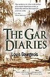 The Gar Diaries, Louis Bourgeois, 0957319185