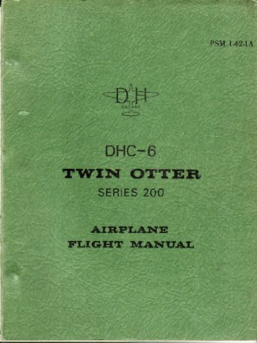 Flight Manual DHC-6 Twin Otter Series 200 (PSM 1-62-1A)