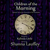 Children of the Morning: The Chronicles of the Harekaiian, Book 2 | Shanna Lauffey