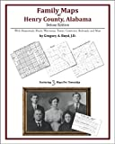 Family Maps of Henry County, Alabama, Deluxe Edition : With Homesteads, Roads, Waterways, Towns, Cemeteries, Railroads, and More, Boyd, Gregory A., 1420315013