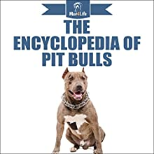 The Encyclopedia of Pit Bulls Audiobook by Mav4Life Narrated by Millian Quinteros