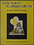 1944 YOU'RE NOBODY 'TIL SOMEBODY LOVES YOU Sheet Music MORGAN STOCK CAVANAUGH