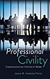 img - for Professional Civility: Communicative Virtue at Work book / textbook / text book