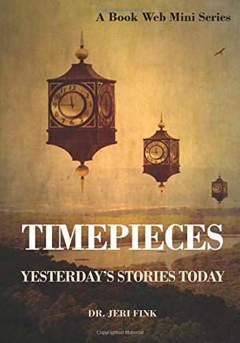 Timepieces: Yesterday's Stories Today (Book Web Minis)
