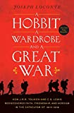 A Hobbit, a Wardrobe, and a Great War: How