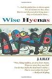 Wise Hyenas, J. Lilly, 0595228062