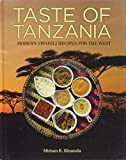 Taste of Tanzania: Modern Swahili Recipes for the West