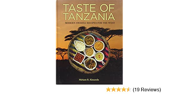 Taste of tanzania modern swahili recipes for the west miriam r taste of tanzania modern swahili recipes for the west miriam r kinunda 9780988735903 amazon books forumfinder Choice Image