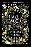 "Melissa Albert, ""The Hazel Wood"" (Flatiron Books, 2018)"
