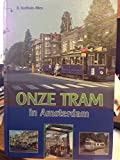 img - for Onze Tram in Amsterdam : Een Kind Van Grote Zorg book / textbook / text book