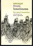 Escape from Loneliness, Paul Tournier, 0664245927