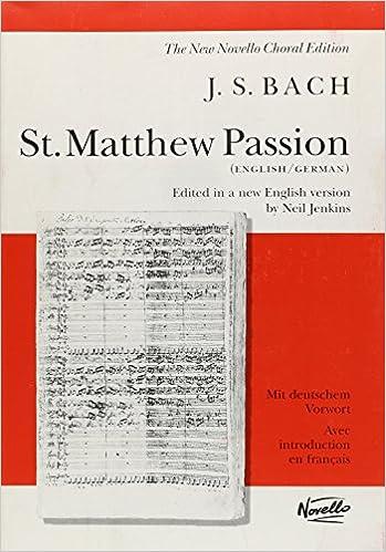St. Matthew passion vocal score (new novello choral edition): neil.