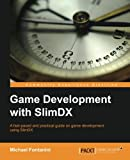 Game Development with SlimDX, Michael Fontanini, 1782167382