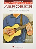 img - for Baritone Ukulele Aerobics: For All Levels: From Beginner to Advanced book / textbook / text book