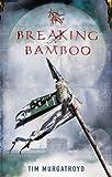 Breaking Bamboo, Tim Murgatroyd, 1905802765