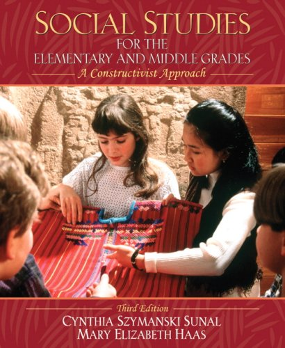 Social Studies for the Elementary and Middle Grades: A Constructivist Approach (3rd Edition)