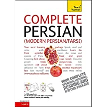 Complete Modern Persian (Farsi) Beginner to Intermediate Course: Learn to read, write, speak and understand a new language (Teach Yourself)