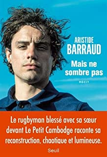 Mais ne sombre pas, Barraud, Aristide