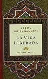 La Vida liberada, Jeddu Krishamurti and Jeddu Krishnamurti, 8497777085