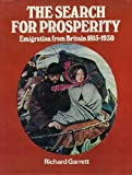 The Search for Prosperity: Emigration from Britain 1815-1930
