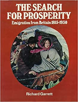 The search for prosperity;: Emigration from Britain, 1815-1930