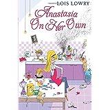 Anastasia on Her Own (An Anastasia Krupnik story)