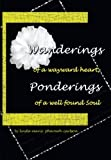 Wanderings of a Wayward Heart, Ponderings of a Well Found Soul, Linda Marie Pharoah Carlson, 1425174019