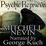 Psychic Reprieve: Deception and Reality | Mitchell Nevin