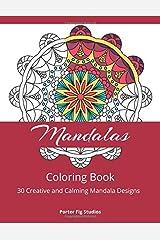 Mandala Coloring Book: 30 Creative and Calming Mandala Designs for Relaxation Paperback