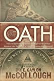 The Oath: A Secret Operation Exposes a Conspiracy to Deliver America into the Hands of Her Archenemy, The Illuminati (Annunaki Enigma)