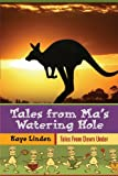 Tales from Ma's Watering-Hole, Kaye Linden, 1626464340