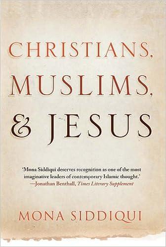 Christians Muslims And Jesus Mona Siddiqui 9780300205275 Amazon