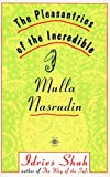 The Pleasantries of the Incredible Mulla Nasrudin (Compass)