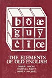 img - for The Elements of Old English: Elementary Grammar, Reference Grammar and Reading Selections book / textbook / text book