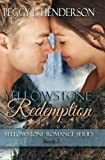 Yellowstone Redemption: Yellowstone Romance Series Book 2
