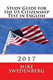 Study Guide for the US Citizenship Test in English: 2017 (Study Guide for the US Citizenship Test Annotated)