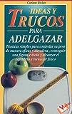 Ideas y Trucos para Adelgazar, Corinne Richet, 847927297X
