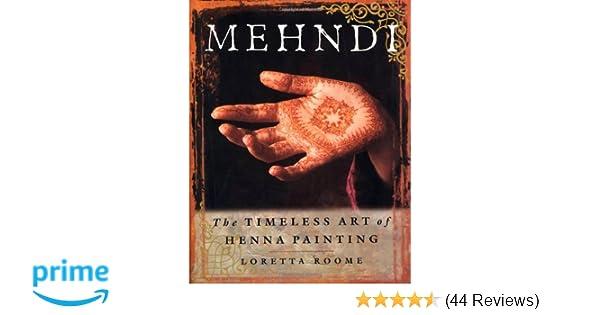 Mehndi Henna Kit Review : Mehndi : the timeless art of henna painting: loretta roome