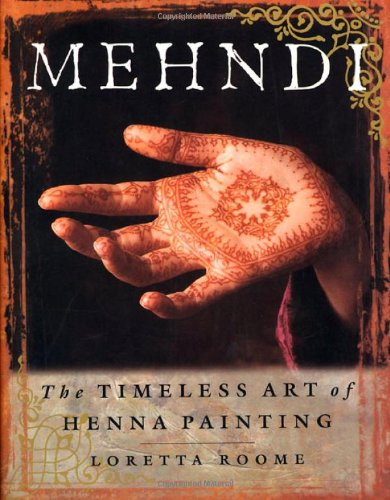 Mehndi : The Timeless Art of Henna Painting (Henna Earth Tattoo)