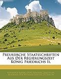 Preussische Staatsschriften Aus Der Regierungszeit König Friedrichs Ii., Reinhold Koser, 1143968425