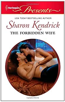 The Forbidden Wife (The Powerful and the Pure) by [Kendrick, Sharon]