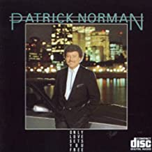 Patrick Norman//Only Love Sets You Free by Patrick Norman