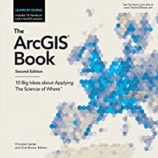 The ArcGIS Book 10 Big Ideas About Applying Science Of Where
