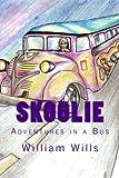 Skoolie: Adventures on a Bus